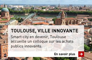 TOULOUSE, VILLE INNOVANTE | Smart city en devenir, Toulouse accueille un colloque sur les achats publics innovants